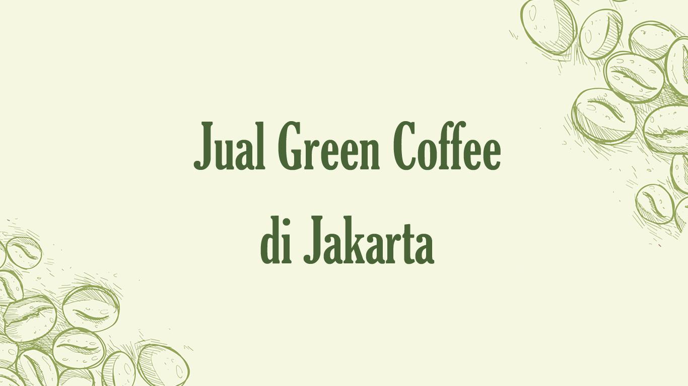 Jual Green Coffee di Jakarta 085217227775